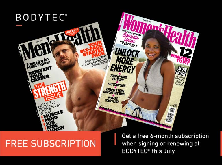 Sign up to BODYTEC during July 2019 & Get a FREE 6-month Men's or Women's Heath Magazine subscription